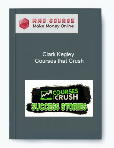 clark kegley – courses that crush - Clark Kegley     Courses that Crush 232x300 - Clark Kegley – Courses that Crush [Free Download]