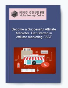 become a successful affiliate marketer. get started in affiliate marketing fast - Become a Successful Affiliate Marketer - Become a Successful Affiliate Marketer. Get Started in Affiliate marketing FAST [Free Download]