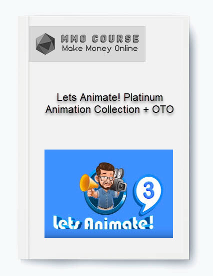 lets animate! platinum animation collection + oto - Lets Animate Platinum Animation Collection OTO - Lets Animate! Platinum Animation Collection + OTO [Free Download]