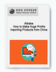 alibaba – how to make huge profits importing products from china - Alibaba     How to Make Huge Profits Importing Products from China 232x300 - Alibaba – How to Make Huge Profits Importing Products from China [Free Download]