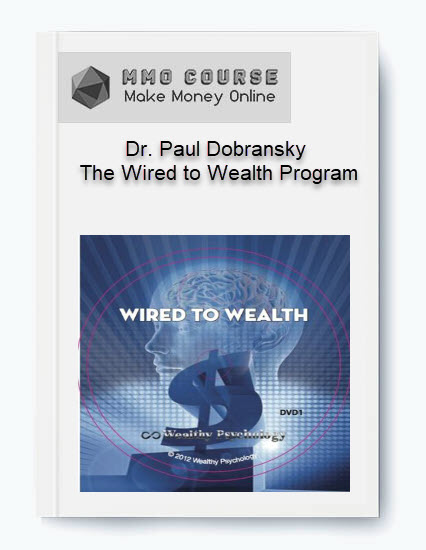 dr. paul dobransky – the wired to wealth program - Dr - Dr. Paul Dobransky – The Wired to Wealth Program [Free Download]