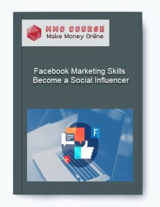 facebook marketing skills – become a social influencer - Facebook Marketing Skills     Become a Social Influencer 232x300 - Facebook Marketing Skills – Become a Social Influencer [Free Download]
