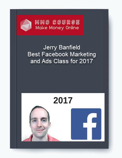 jerry banfield – best facebook marketing and ads class for 2017 - Jerry Banfield     Best Facebook Marketing and Ads Class for 2017 1 - Jerry Banfield – Best Facebook Marketing and Ads Class for 2017 [Free Download]