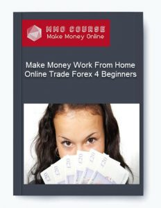make money work from home online trade forex 4 beginners - Make Money Work From Home Online Trade Forex 4 Beginners 232x300 - Make Money Work From Home Online Trade Forex 4 Beginners [Free Download]