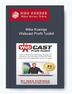 mike koenigs – webcast profit toolkit - Mike Koenigs     Webcast Profit Toolkit 232x300 - Mike Koenigs – Webcast Profit Toolkit [Free Download]