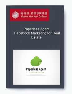 paperless agent – facebook marketing for real estate - Paperless Agent     Facebook Marketing for Real Estate 232x300 - Paperless Agent – Facebook Marketing for Real Estate [Free Download]