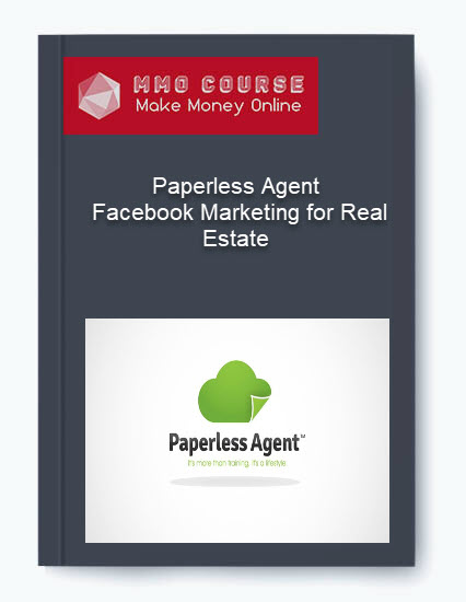 paperless agent – facebook marketing for real estate - Paperless Agent     Facebook Marketing for Real Estate - Paperless Agent – Facebook Marketing for Real Estate [Free Download]