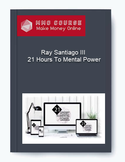 [object object] - Ray Santiago III     21 Hours To Mental Power - Ray Santiago III – 21 Hours To Mental Power [Free Download]