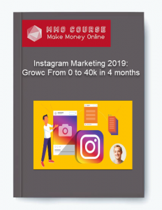 instagram marketing 2019: growc from 0 to 40k in 4 months - Instagram Marketing 2019 Growc From 0 to 40k in 4 months 232x300 - Instagram Marketing 2019: Growc From 0 to 40k in 4 months [Free Download]