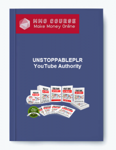 unstoppableplr - youtube authority - UNSTOPPABLEPLR YouTube Authority 232x300 - UNSTOPPABLEPLR – YouTube Authority [Free Download]
