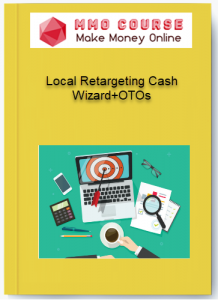 local retargeting cash wizard+otos - 1 218x300 - Local Retargeting Cash Wizard+OTOs [Free Download]