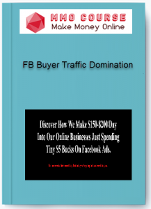 fb buyer traffic domination - FB Buyer Traffic Domination 217x300 - FB Buyer Traffic Domination [Free Download]