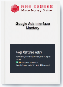 google ads interface mastery - Google Ads Interface Mastery 217x300 - Google Ads Interface Mastery [Free Download]