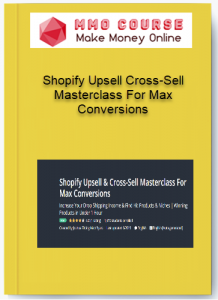 [object object] - Shopify Upsell Cross Sell Masterclass For Max Conversions 218x300 - Shopify Upsell Cross-Sell Masterclass For Max Conversions [Free Download]